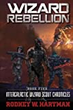 Wizard Rebellion: Volume 5 (Intergalactic Wizard Scout Chronicles)