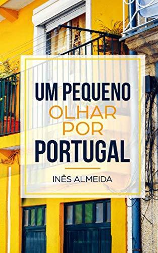 Um pequeno olhar por Portugal: Kurzgeschichten aus Portugal in einfachem Portugiesisch