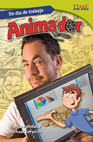 Un día de trabajo: Animador (All in a Day's Work: Animator) (TIME FOR KIDS® Nonfiction Readers) por Teacher Created Materials