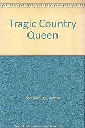 Tragic Country Queen