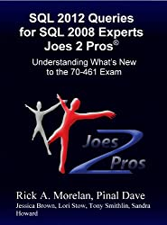 SQL 2012 Queries For SQL 2008 Experts Joes 2 Pros®: Understanding What's New to the 70-461 Exam
