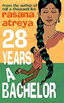 28 Years A Bachelor: A Novel Set in India by [Atreya, Rasana]