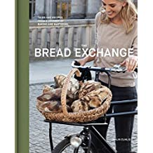 Bread Exchange: Tales and Recipes from My Journey of Baking and Bartering