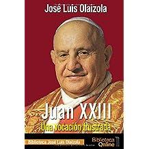 Juan XXIII. Una vocación frustrada