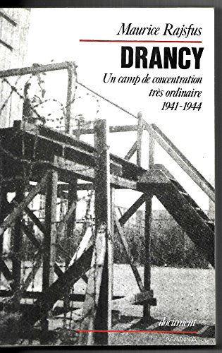 Drancy: Un camp de concentration très ordinaire : 1941-1944 par Maurice Rajsfus