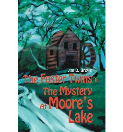The Foster Twins in the Mystery at Moore's Lake (Hardback) - Common