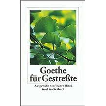Goethe für Gestreßte (insel taschenbuch)