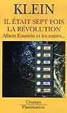 Il était sept fois la révolution - Albert Einstein et les autres...