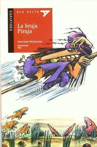 La bruja Piruja (Ala Delta - Serie roja) por Henriette Bichonnier