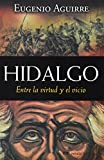 Hidalgo: Entre la virtud y el vicio/Between Virtue and Vice