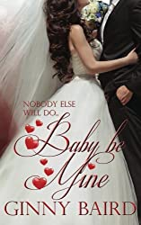Baby, Be Mine (Holiday Brides Series) by Ginny Baird (2013-10-25)