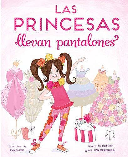 Las princesas llevan pantalones (Cuentos infantiles) por Savannah Guthrier
