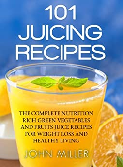 healthy vegetable and fruit juice recipes what fruits are healthy for weight loss