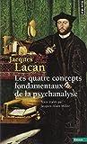 Le séminaire : Tome 11, Les quatre concepts fondamentaux de la psychanalyse