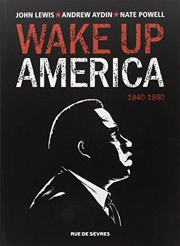 Wake up America, Tome 1 : 1940-1960