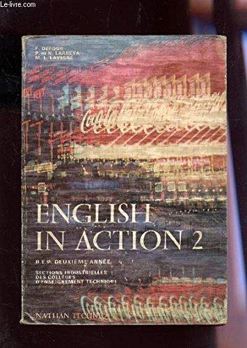 ENGLISH IN ACTION 2 / BEP DEUXIEME ANNEE - SECTIONS INDUSTRIELLES DES COLLEGES D'ENSEIGNEMENT TECHNIQUE.