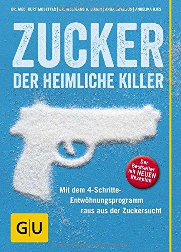 Zucker-der-heimliche-Killer-Mit-dem-4-Schritte-Entwhungsprogramm-raus-aus-der-Zuckersucht-GU-Einzeltitel-Gesunde-Ernhrung
