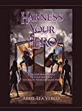 Harness Your Hero: A Transformational 12-Stage Journey to Create Your Ultimate You (English Edition)