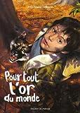 Telecharger Livres Pour tout l or du monde (PDF,EPUB,MOBI) gratuits en Francaise