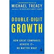 [Double-Digit Growth] How Great Companies Achieve It--No Matter What ] BY [Treacy, Michael]Paperback