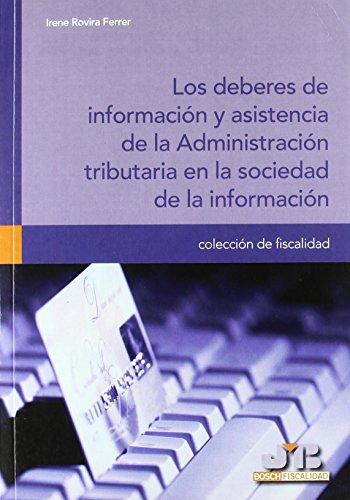 Los deberes de información y asistencia de la Administración tributaria en la sociedad de la información. (Colección de Fiscalidad) de Irene Rovira Ferrer (10 mar 2011) Tapa blanda