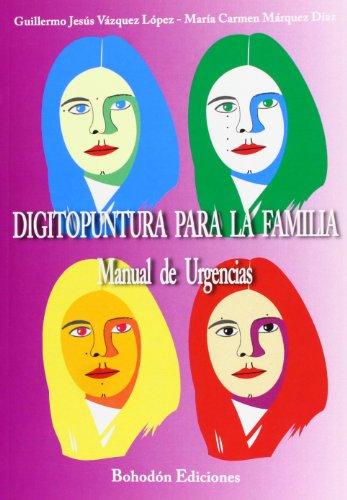 Digitopuntura Para La Familia. por Guillermo Jesús Vázquez López