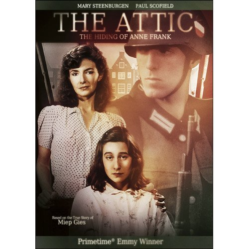 The Attic: The Hiding of Anne Frank by Mary Steenburgen