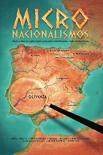 Micronacionalismos: Siete crónicas sobre siete pequeños movimientos independentistas: Volume 2 (NUEVOS TEXTOS) por Iñaki De las Heras Iglesias