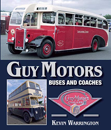 Guy Motors: Buses and Coaches (English Edition)