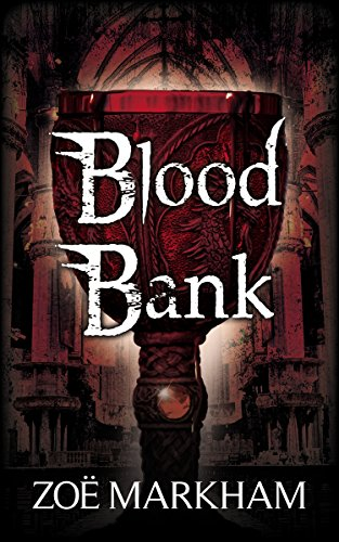Blood Bank by [Markham, Zoë]
