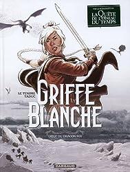 Griffe Blanche, tome 1 : L'Oeuf du Dragon Roi