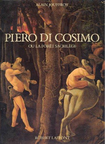 Piero di Cosimo, ou la forêt sacrilège par Alain Jouffroy