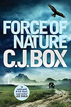 Force of Nature (Joe Pickett series Book 12) by [Box, C. J.]
