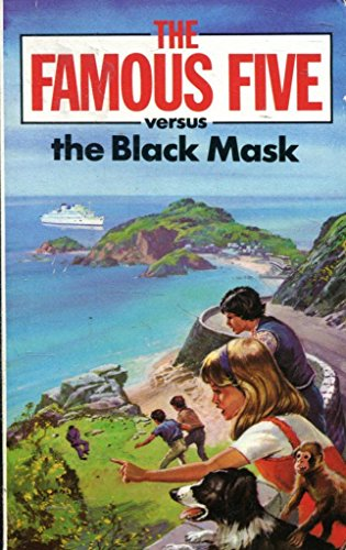The Famous Five versus the Black Mask : a new adventure of the characters created by Enid Blyton