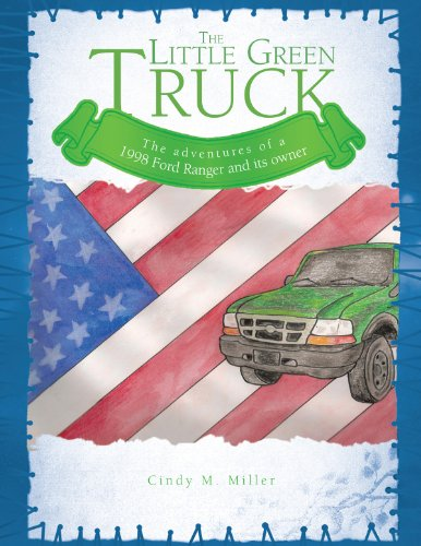 the-little-green-truck-the-adventures-of-a-1998-ford-ranger-and-its-owner-english-edition