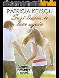 SUZI LEARNS TO LOVE AGAIN (romance books) (English Edition)