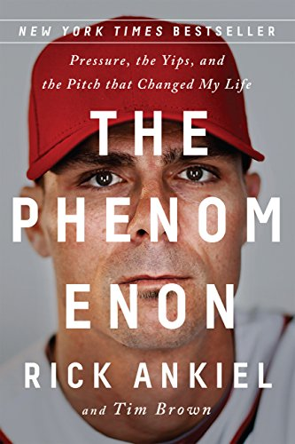 The Phenomenon: Pressure, the Yips, and the Pitch that Changed My Life (English Edition) por Rick Ankiel