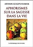 Aphorismes sur la sagesse dans la vie (Quadrige) (French Edition)