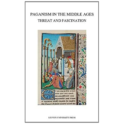 Paganism In The Middle Ages: Threat And Fascination