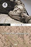 Le Siècle des Lesdiguières - Territoires, arts et rayonnement nobiliaire au XVIIe siècle