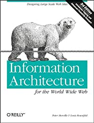 [ Information Architecture For The World Wide Web ] By Morville, Peter ( Author ) Dec-2006 [ Paperback ] Information Architecture for the World Wide Web