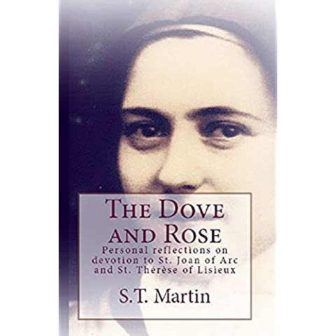The Dove and Rose (St. Joan and St. Thérèse): Personal