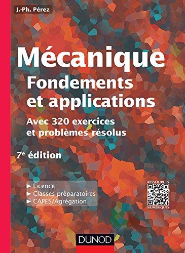Mcanique : fondements et applications - 7e dition - Avec 320 exercices et problmes rsolus