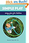 Simple Play: Easy Fun For Babies (Bab...