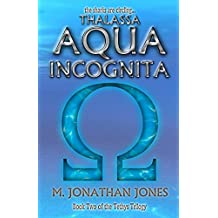 Thalassa: Aqua Incognita (The Tethys Trilogy Book 2)