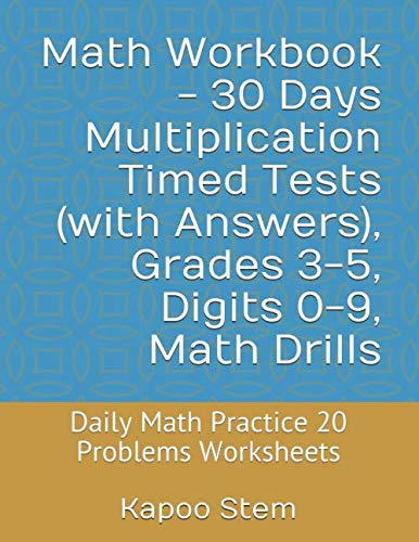Math Workbook - 30 Days Multiplication Timed Tests (with Answers), Grades 3-5, Digits 0-9, Math Drills: Daily Math Practice 20 Problems Worksheets (Multiplication 30 Test Series, Band 1) -