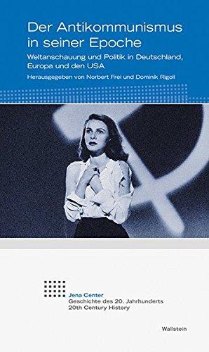 Europa-center (Der Antikommunismus in seiner Epoche: Weltanschauung und Politik in Deutschland, Europa und den USA (Jena Center Geschichte des 20. Jahrhunderts))