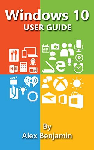 Windows 10: Windows 10 User Guide (Tech Geek Book 4)