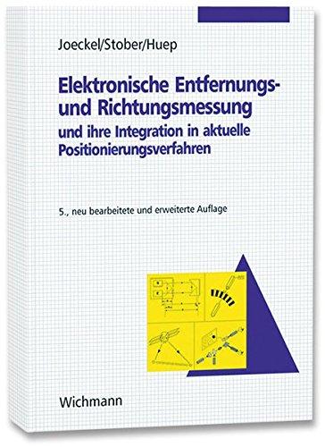 Elektronische Entfernungs- und Richtungsmessung und ihre Integration in aktuelle Positionierungsverfahren