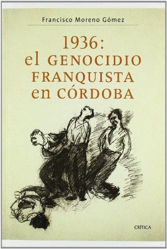 1936: el genocidio fascista en Córdoba (Contrastes (critica)) por Francisco Moreno Gomez